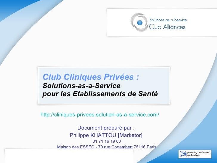 Club Cliniques Privées   :   Solutions-as-a-Service  pour les Etablissements de Santé http://cliniques-privees.solution-as...