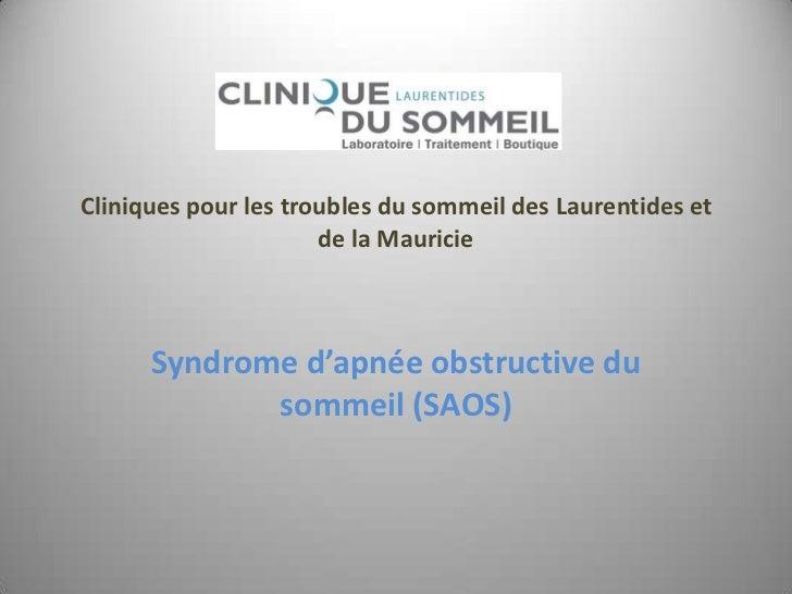 Cliniques pour les troubles du sommeil des Laurentides et de la Mauricie<br />Syndrome d'apnée obstructive du sommeil (SAO...