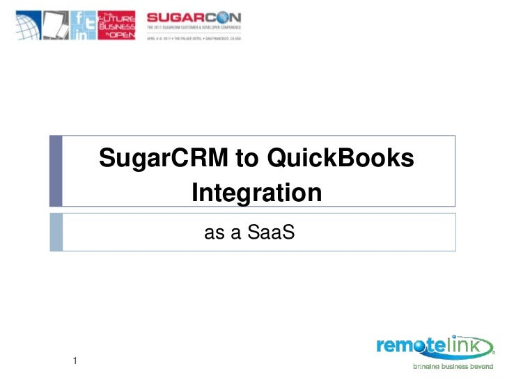 SugarCRM to QuickBooks<br />Integration<br />1<br />as a SaaS<br />
