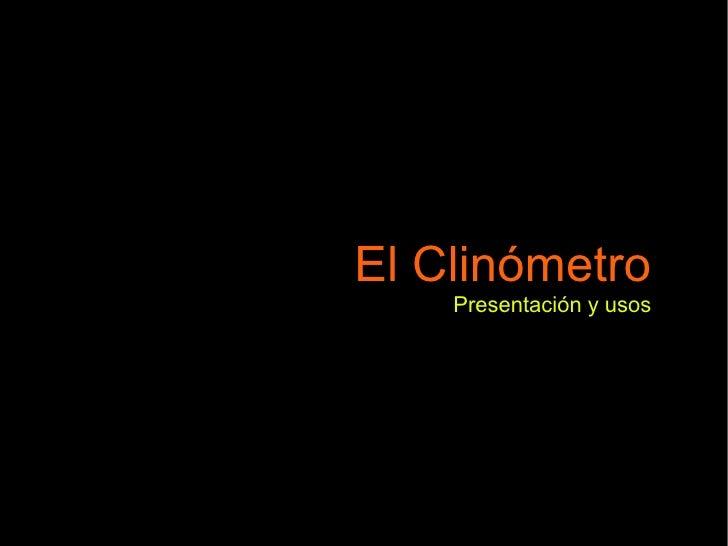 El Clinómetro     Presentación y usos
