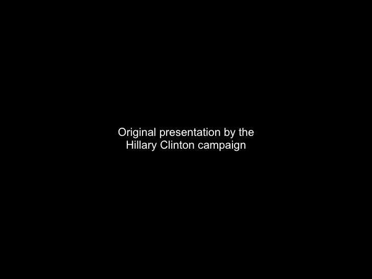 Original presentation by the Hillary Clinton campaign