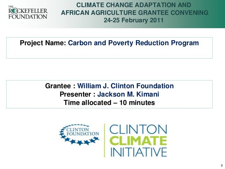CLIMATE CHANGE ADAPTATION AND           AFRICAN AGRICULTURE GRANTEE CONVENING                      24-25 February 2011Proj...