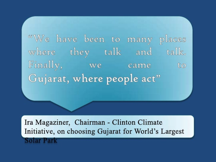 """We have been to many places where they talk and talk. Finally, we came to Gujarat, where people act""<br />Ira Magaziner, ..."