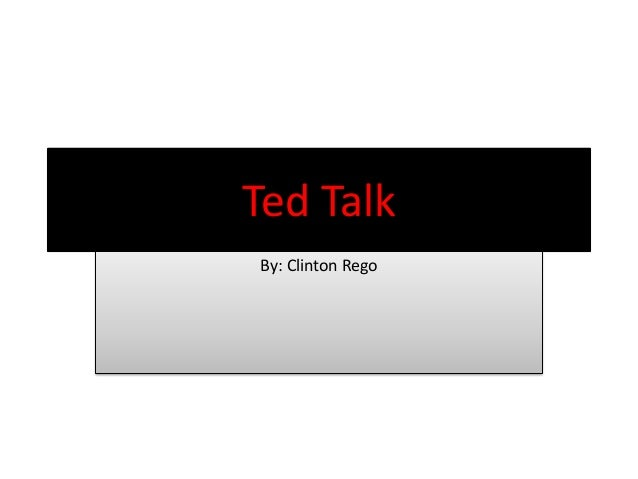 Ted TalkBy: Clinton Rego