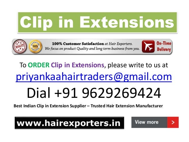 Clip in Extensions To ORDER Clip in Extensions, please write to us at priyankaahairtraders@gmail.com Dial +91 9629269424 B...