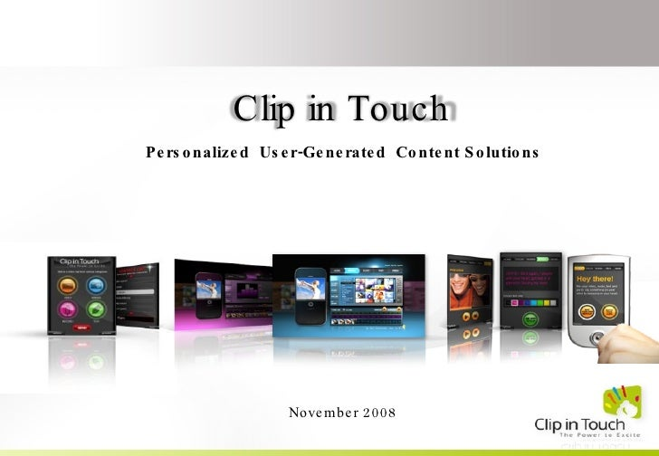 Personalized  User-Generated  Content Solutions November 2008 Clip in Touch