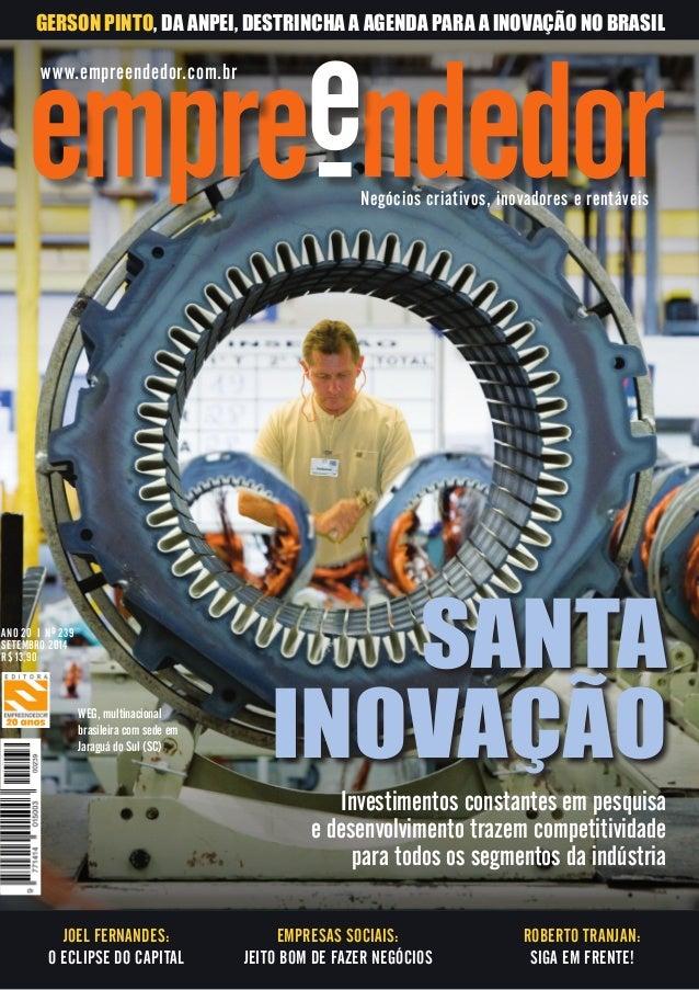 www.empreendedor.com.br Investimentos constantes em pesquisa e desenvolvimento trazem competitividade para todos os segmen...