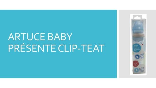 ARTUCE BABY PRÉSENTECLIP-TEAT
