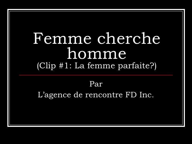 Femme cherche homme (Clip #1: La femme parfaite?) Par L'agence de rencontre FD Inc.