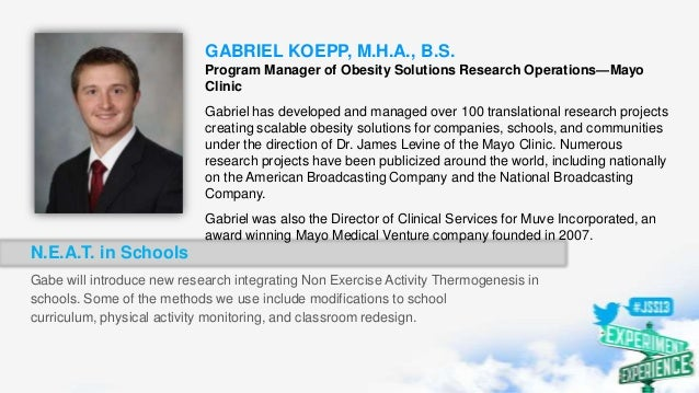 GABRIEL KOEPP, M.H.A., B.S. Program Manager of Obesity Solutions Research Operations—Mayo Clinic Gabriel has developed and...