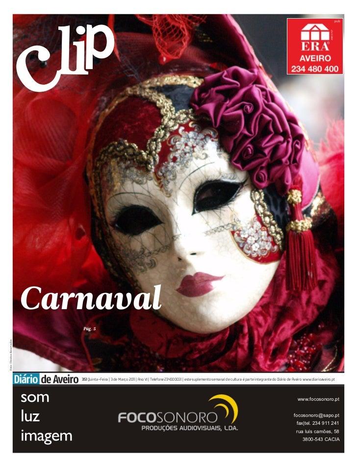 Carnaval   Pág. 5   351 Quinta-Feira | 3 de Março 2011 | Ano VI | Telefone 234000031 | este suplemento semanal de cultura ...