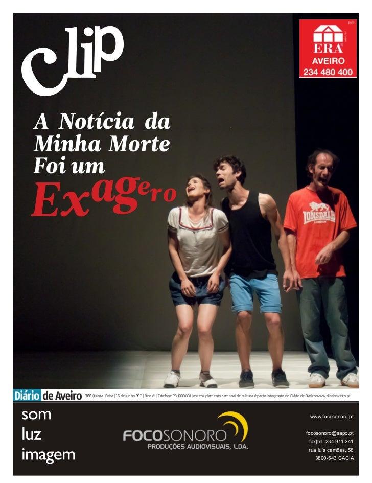 A Notícia daMinha MorteFoi um    366 Quinta-Feira | 16 de Junho 2011 | Ano VI | Telefone 234000031 | este suplemento seman...