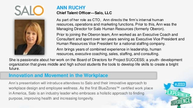 ANN RUCHY Chief Talent Officer—Salo, LLC As part of her role as CTO, Ann directs the firm's internal human resources, oper...