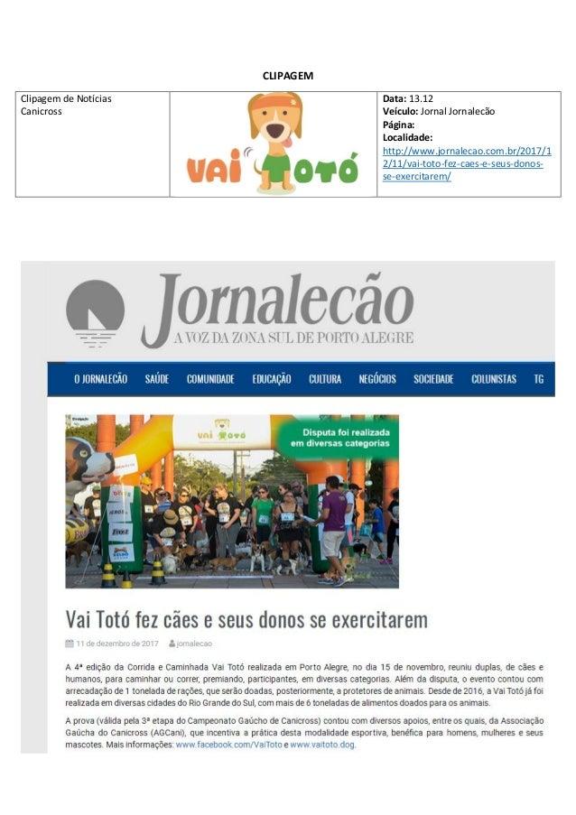 CLIPAGEM Clipagem de Not�cias Canicross Data: 13.12 Ve�culo: Jornal Jornalec�o P�gina: Localidade: http://www.jornalecao.c...