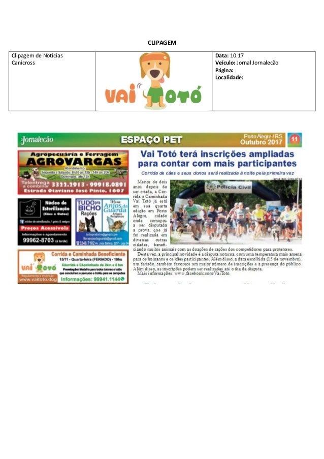 CLIPAGEM Clipagem de Not�cias Canicross Data: 10.17 Ve�culo: Jornal Jornalec�o P�gina: Localidade: