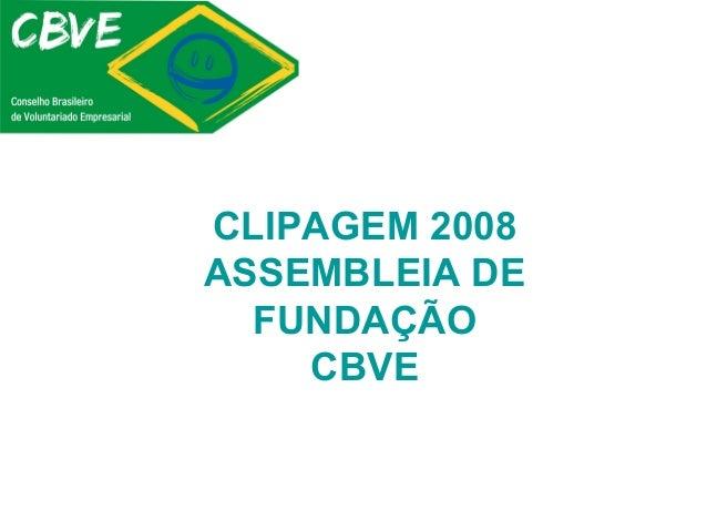 CLIPAGEM 2008 ASSEMBLEIA DE FUNDAÇÃO CBVE