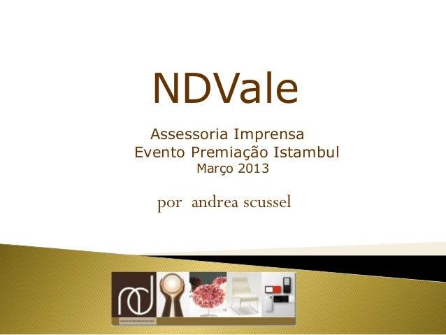 NDVale  Assessoria ImprensaEvento Premiação Istambul       Março 2013  por andrea scussel
