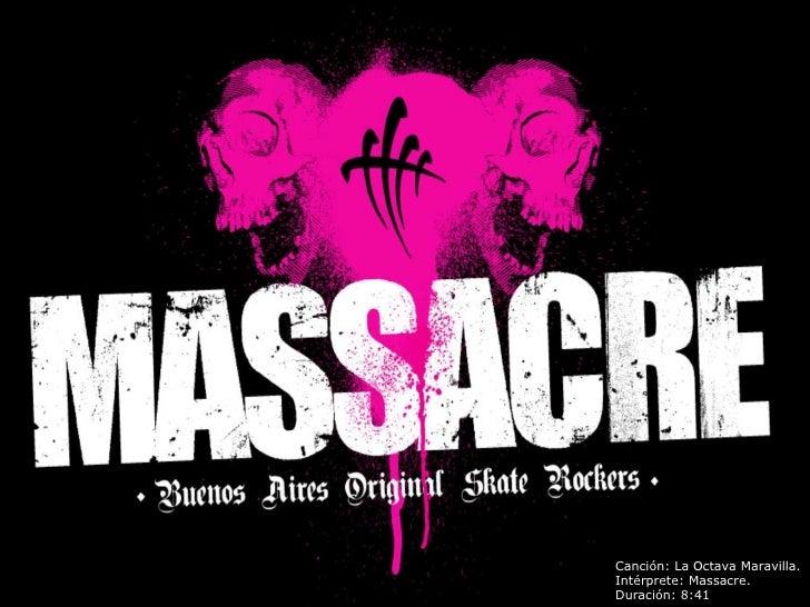 Canción: La Octava Maravilla. Intérprete: Massacre. Duración: 8:41
