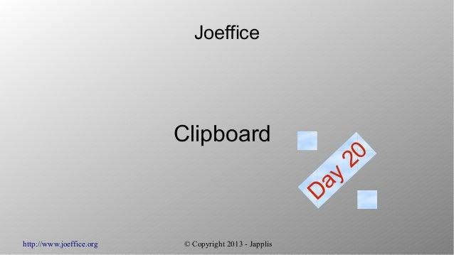 http://www.joeffice.org © Copyright 2013 - JapplisJoefficeClipboardDay20