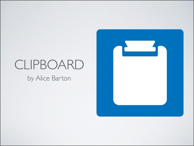 CLIPBOARD by Alice Barton
