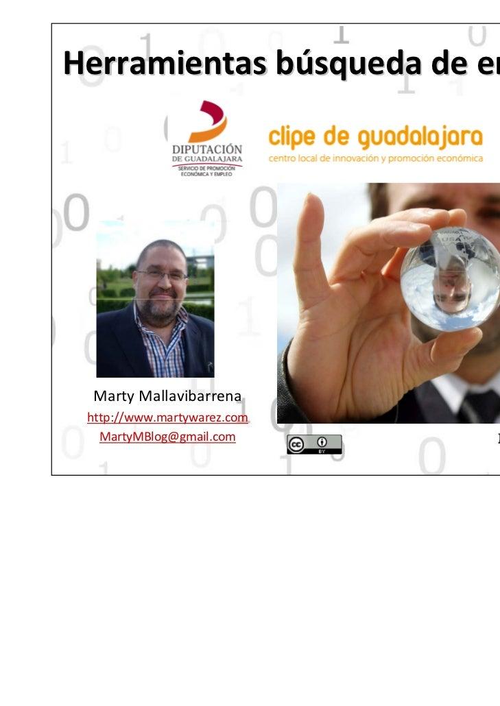Herramientasbúsquedadeempleo2.0 MartyMallavibarrena http://www.martywarez.com   MartyMBlog@gmail.com