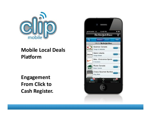Mobile	   Local	   Deals	    Pla.orm	    Engagement	   	   	    From	   Click	   to	   	    Cash	   Register.