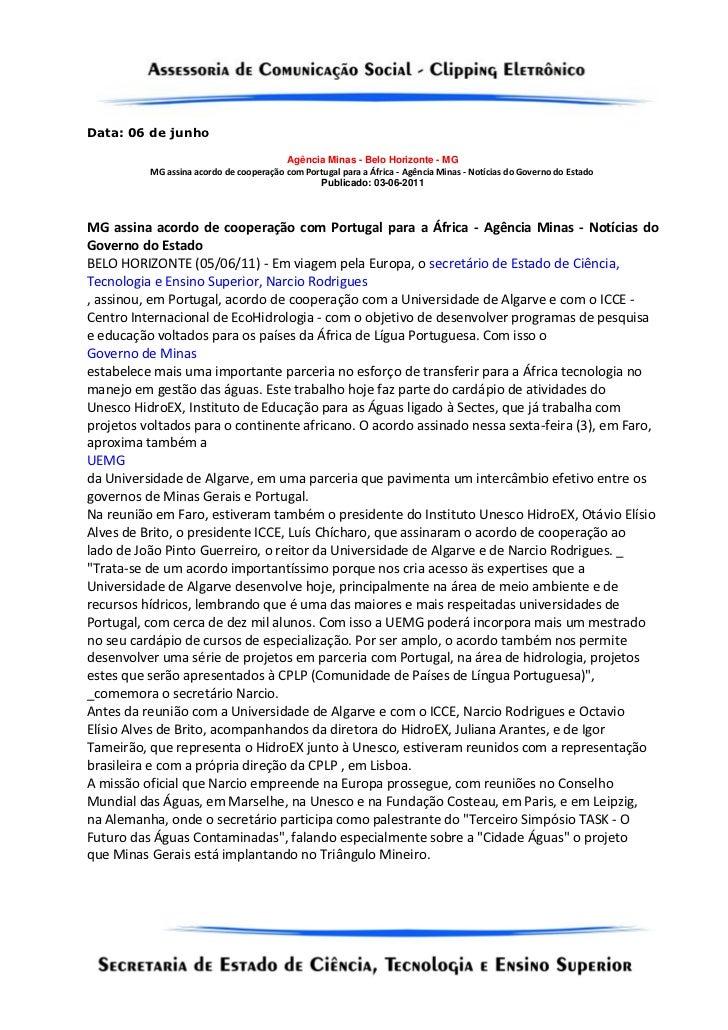 Data: 06 de junho                                         Agência Minas - Belo Horizonte - MG          MG assina acordo de...