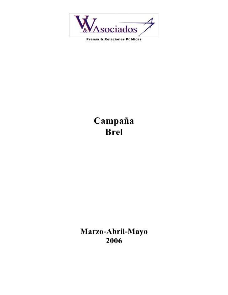 Prensa & Relaciones Públicas         Campaña       Brel     Marzo-Abril-Mayo       2006