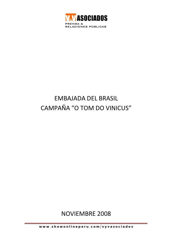 """EMBAJADA DEL BRASIL CAMPAÑA """"O TOM DO VINICUS""""             NOVIEMBRE 2008 www.showonlineperu.com/vyvasociados"""