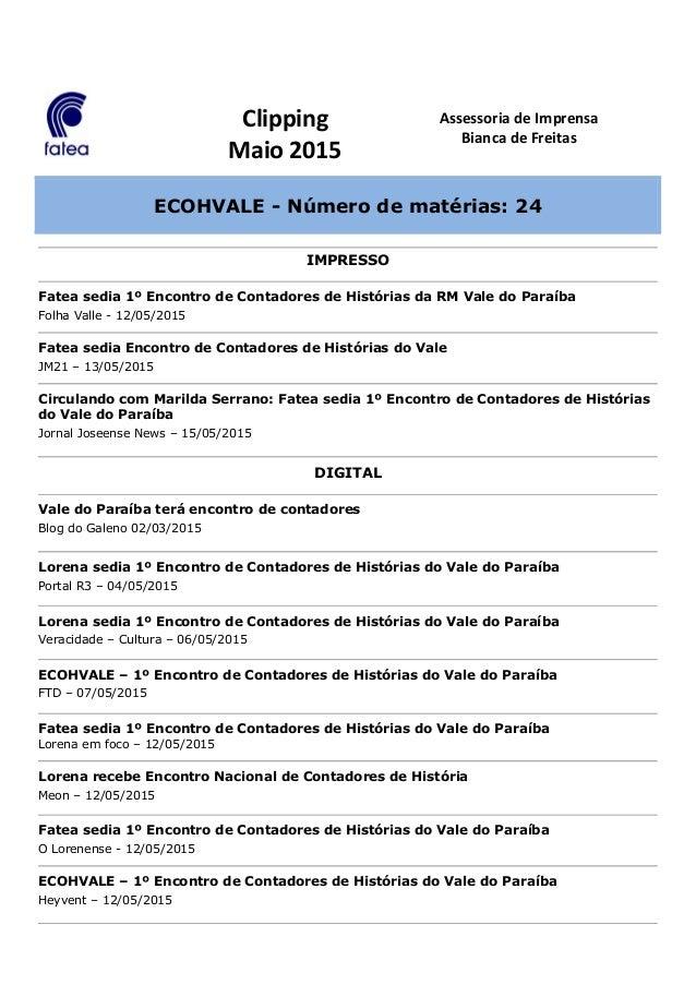 Clipping Maio 2015 Assessoria de Imprensa Bianca de Freitas ECOHVALE - Número de matérias: 24 IMPRESSO Fatea sedia 1º Enco...