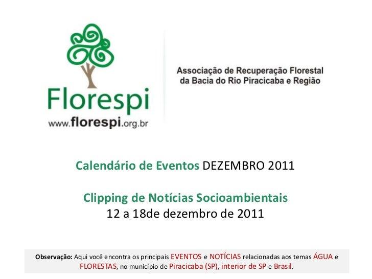 Calendário de Eventos DEZEMBRO 2011              Clipping de Notícias Socioambientais                  12 a 18de dezembro ...