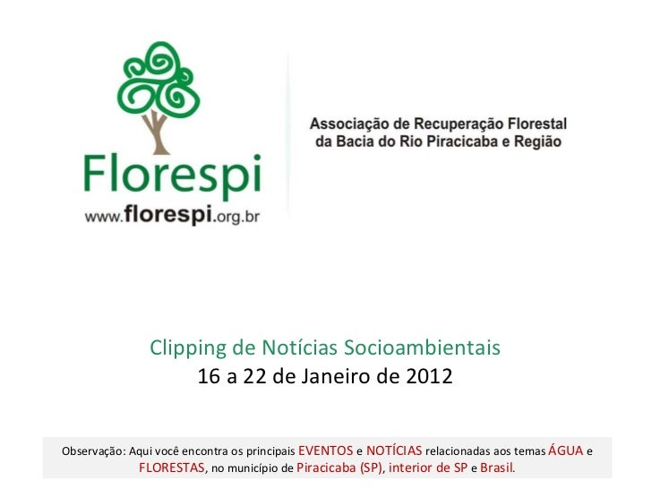 Clipping de Notícias Socioambientais 16 a 22 de Janeiro de 2012 Observação: Aqui você encontra os principais  EVENTOS   e ...