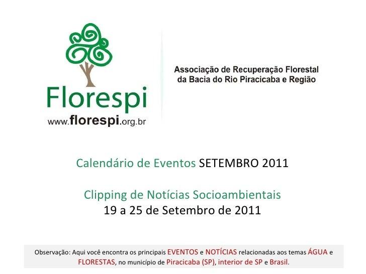 Clipping de Notícias Socioambientais 19 a 25 de Setembro de 2011 Calendário de Eventos  SETEMBRO 2011 Observação: Aqui voc...