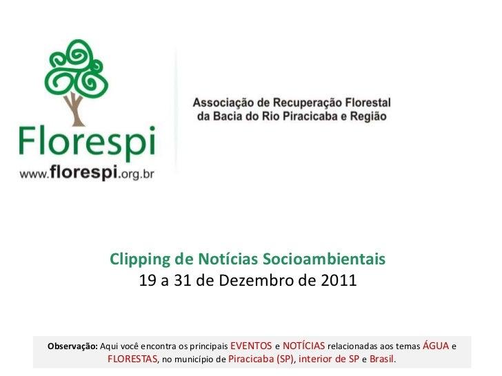 Clipping de Notícias Socioambientais                  19 a 31 de Dezembro de 2011Observação: Aqui você encontra os princip...