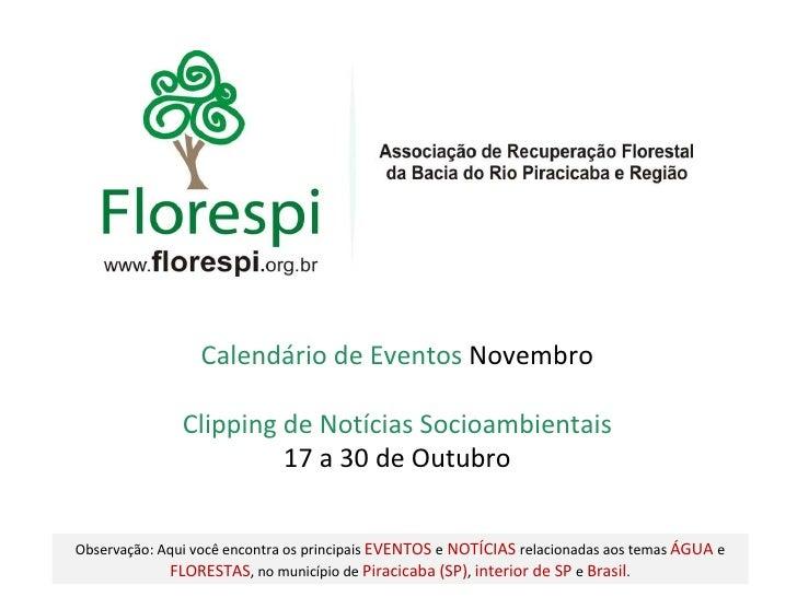 Clipping de Notícias Socioambientais 17 a 30 de Outubro Calendário de Eventos  Novembro Observação: Aqui você encontra os ...
