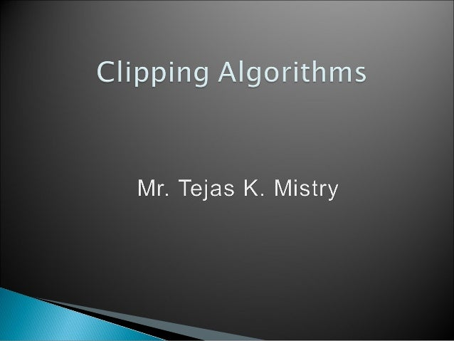 Line Drawing Algorithm In Computer Graphics Slideshare : Clipping algorithm in computer graphics