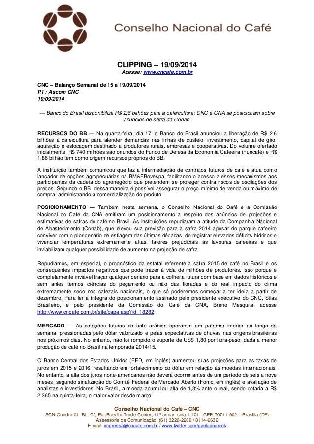 CLIPPING – 19/09/2014  Acesse: www.cncafe.com.br  CNC – Balanço Semanal de 15 a 19/09/2014  P1 / Ascom CNC  19/09/2014  — ...
