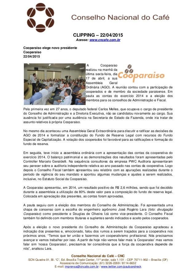 """SCN Quadra 01, Bl. """"C"""", Ed. Brasília Trade Assessoria de Comunicação: (61) 3 E-mail: imprensa@cncafe.com.br Cooparaiso ele..."""