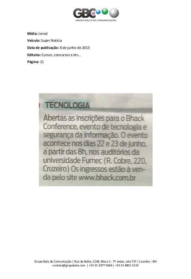 Grupo Balo de Comunicação | Rua da Bahia, 1148, Bloco 1 - 7º andar, sala 737 | Lourdes – BH contato@grupobalo.com | +55 31...