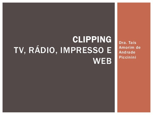 Dra. Taís Amorim de Andrade Piccinini CLIPPING TV, RÁDIO, IMPRESSO E WEB
