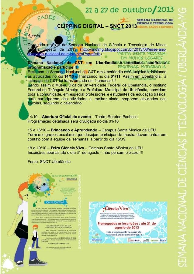 CLIPPING DIGITAL – SNCT 2013 Agosto Divulgado no site da Semana Nacional de Ciência e Tecnologia de Minas Gerais, agosto d...