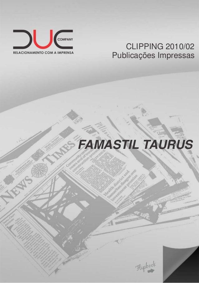 CLIPPING 2010/02 Publicações Impressas FAMASTIL TAURUS