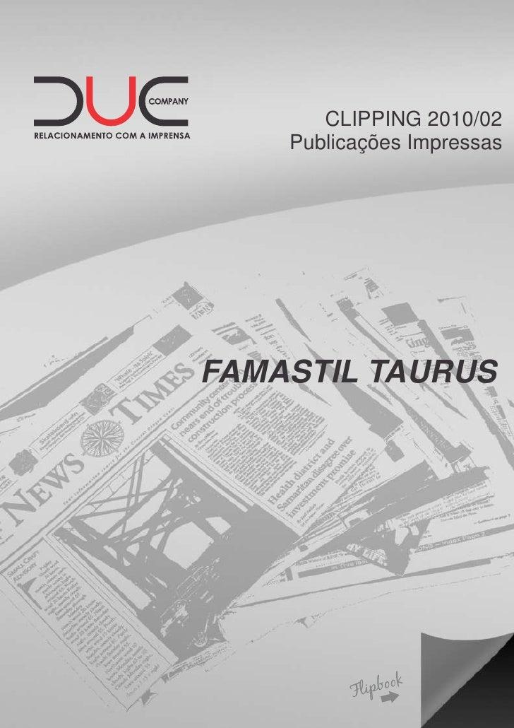 CLIPPING 2010/02    Publicações ImpressasFAMASTIL TAURUS