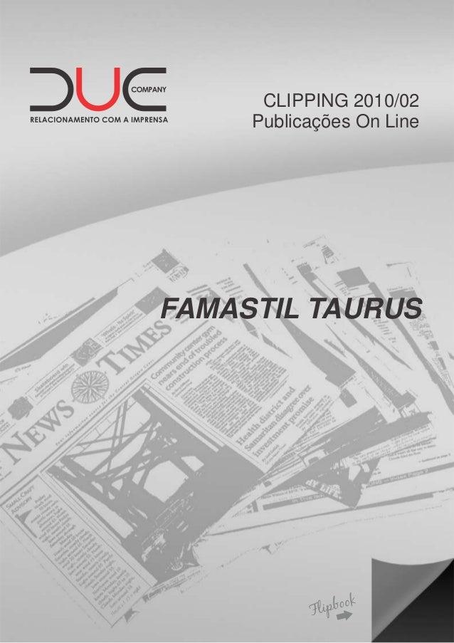 CLIPPING 2010/02 Publicações On Line FAMASTIL TAURUS
