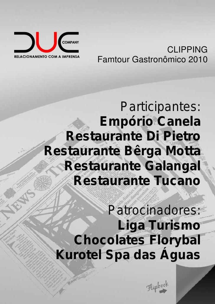CLIPPING        Famtour Gastronômico 2010           Participantes:        Empório Canela   Restaurante Di PietroRestaurant...