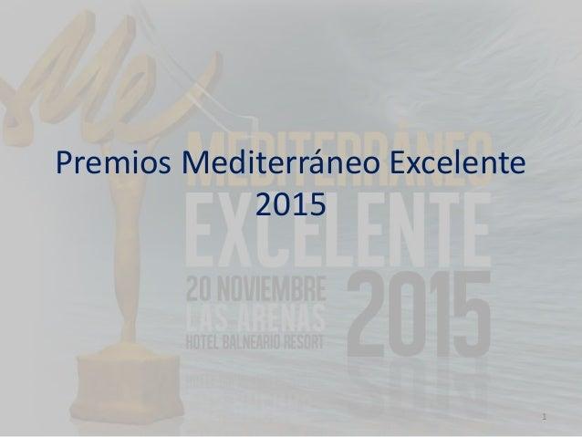 Premios Mediterráneo Excelente 2015 1