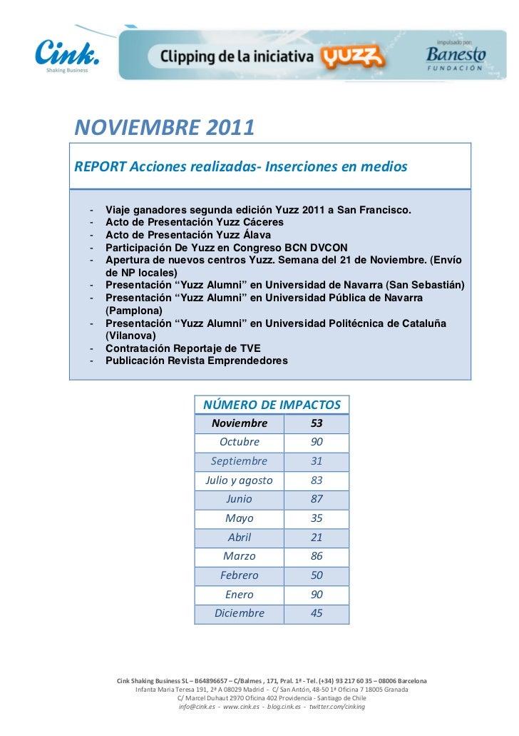 NOVIEMBRE 2011  REPORT Acciones realizadas-‐ Inserciones en medios          -   Viaje ganadores seg...