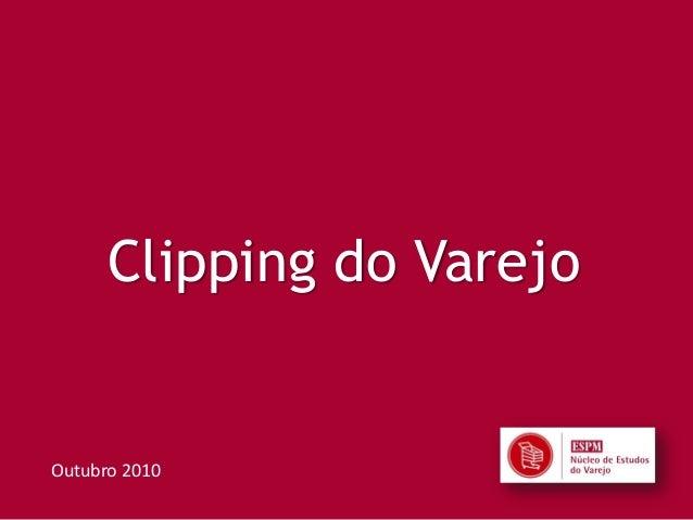 Clipping do Varejo Outubro 2010