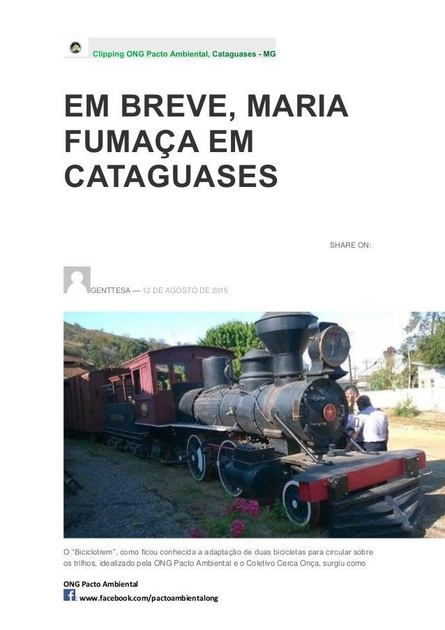 ONG Pacto Ambiental : www.facebook.com/pactoambientalong EM BREVE, MARIA FUMAÇA EM CATAGUASES SHARE ON: GENTTESA — 12 DE A...