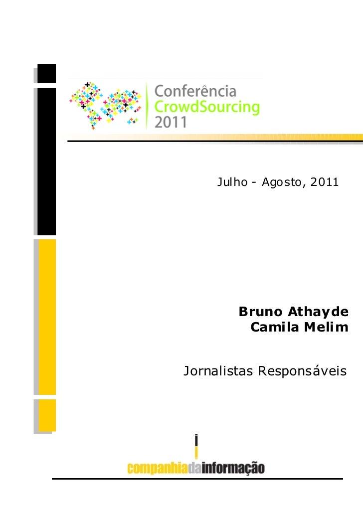 Julho - Agosto, 2011        Bruno Athayde         Camila MelimJornalistas Responsáveis